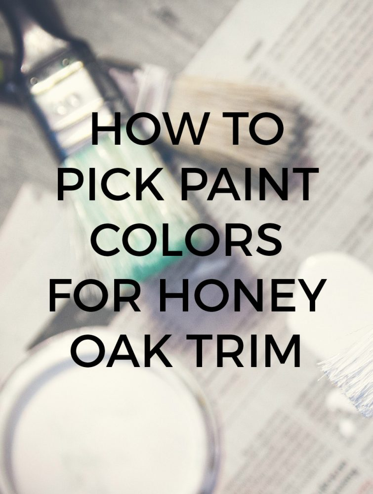How to pick the right paint color to go with your honey oak trim and cabinets