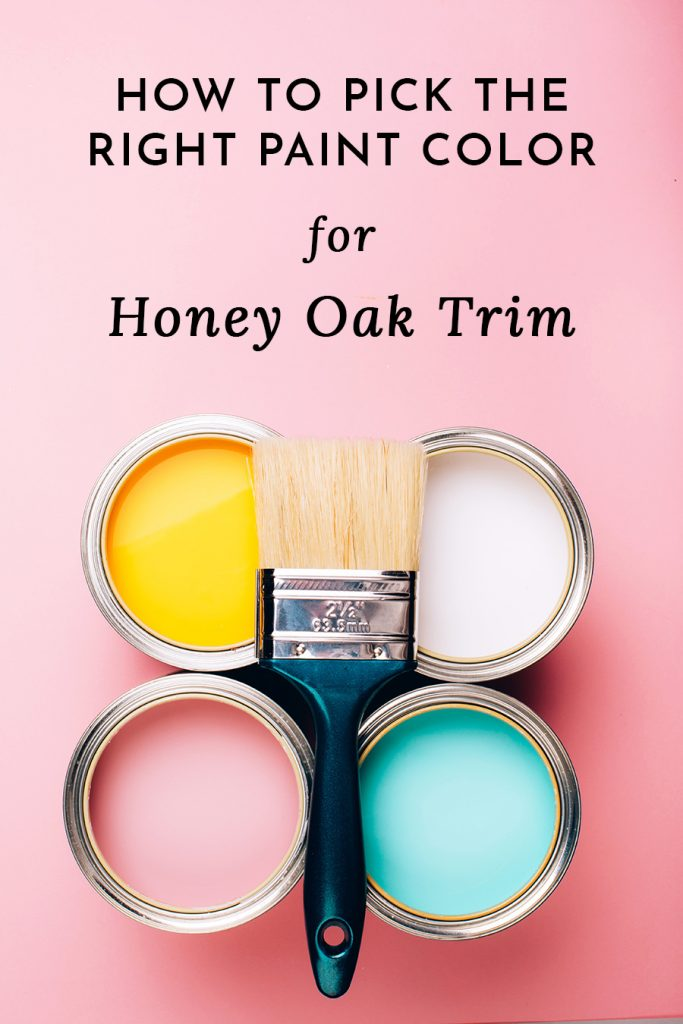 how to pick the right paint color for honey oak trim