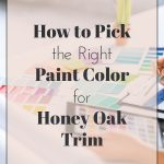 How-to-Pick-the-Right-Paint-Color-for-Honey-Oak-Trim