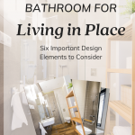 Living in Place Bathroom Design Tips
