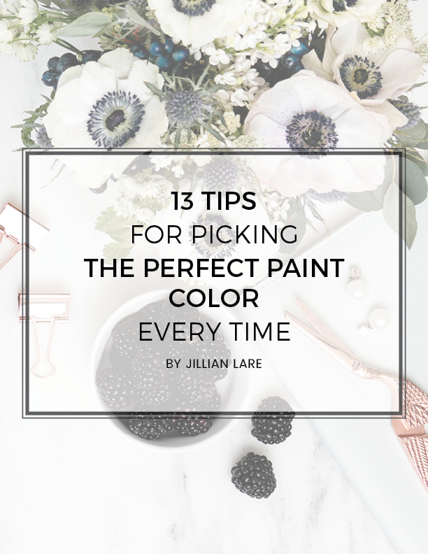 13-Tips-to-Pick-the-Perfect-Paint-Color-Jillian-Lare-Interior-Design